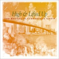 High And Lifted Up by Brooklyn Tabernacle Choir